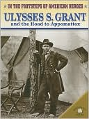 download Ulysses S. Grant and the Road to Appomattox book