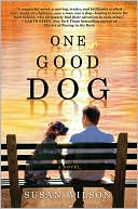 One Good Dog by Susan Wilson: Book Cover