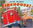 Firehouse! by Mark Teague: Book Cover