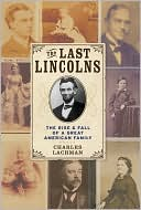 download The Last Lincolns : The Rise & Fall of a Great American Family book