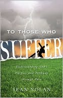 To Those Who Suffer by Sean Nolan: Book Cover