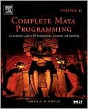 download Complete Maya Programming Volume II : An In-depth Guide to 3D Fundamentals, Geometry, and Modeling book