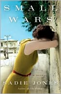 Small Wars by Sadie Jones: Book Cover