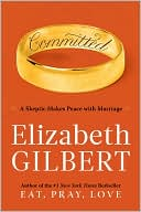 Committed by Elizabeth Gilbert: Book Cover