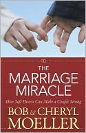 The Marriage Miracle by Bob Moeller: Book Cover