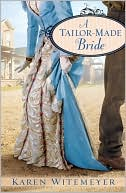 A Tailor-Made Bride by Karen Witemeyer: Book Cover