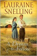 A Dream to Follow (Return to Red River Series #1) by Lauraine Snelling: Book Cover
