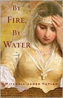 By Fire, By Water by Mitchell Kaplan: Book Cover