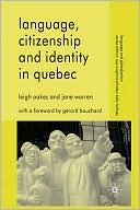 language  citizenship and identity in quebec  8 1 2009   by  jane warren