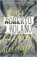 Los detectives salvajes (The Savage Detectives) by Roberto Bolaño: Book Cover