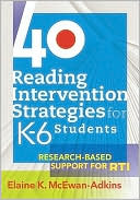 40 Reading Intervention Strategies for K-6 Students by Elaine K. McEwan-Adkins: Book Cover