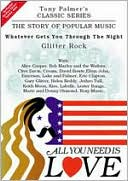 All You Need is Love: The Story of Popular Music: Whatever Gets You Through the Night (Glitter Rock) with Alice Cooper