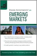 Fisher Investments on Emerging Markets (Fisher Investments Press Series) by Fisher Investments: Book Cover