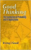 download Good Thinking : The Foundations of Probability and Its Applications book