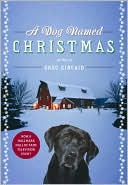 A Dog Named Christmas by Greg Kincaid: Book Cover
