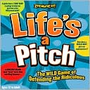 Lifes a Pitch: The Wild Game of Defending the Ridiculous by Zobmondo: Product Image