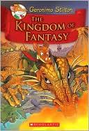The Kingdom of Fantasy (Geronimo Stilton: The Kingdom of Fantasy Series #1)
