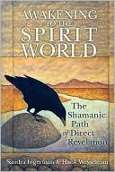 download Awakening to the Spirit World : The Shamanic Path of Direct Revelation book
