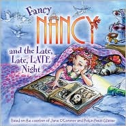 Fancy Nancy and the Late, Late, Late Night (Fancy Nancy Series) by Jane O'Connor: Item Cover