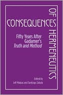 download Consequences of Hermeneutics : Fifty Years After Gadamer's Truth and Method book
