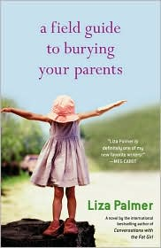 A Field Guide to Burying Your Parents by Liza Palmer: Book Cover