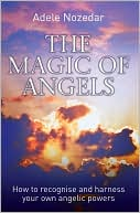 The Magic of Angels by Adele Nozedar: Book Cover