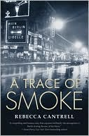 A Trace of Smoke (Hannah Vogel Series #1) by Rebecca Cantrell: Book Cover