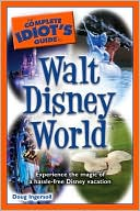 The Complete Idiot's Guide to Walt Disney World by Doug Ingersoll: Book Cover