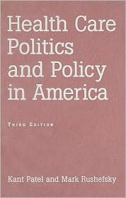 Health Care Politics and Policy in America by Kant Patel: Book Cover
