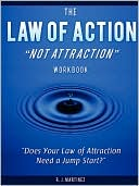 The Law Of Action Not Attraction by R J Martinez: Book Cover