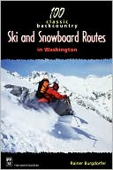 download 100 Classic Backcountry Ski And Snowboarding Routes In Washington book