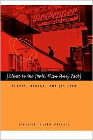 Closer to Truth Than Any Fact: Memoir, Memory, and Jim Crow JPG