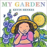My Garden by Kevin Henkes: Book Cover