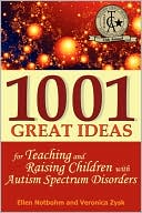 1001 Great Ideas for Teaching and Raising Children with Autism Spectrum Disorders by Ellen Notbohm: Book Cover