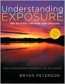 Understanding Exposure, 3rd Edition by Bryan Peterson: Book Cover