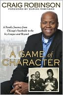 download A Game of Character : A Family Journey from Chicago's Southside to the Ivy League and Beyond book