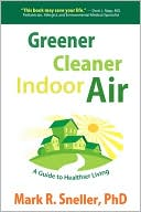 Greener Cleaner Indoor Air by Mark R. Sneller: Book Cover
