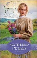 Scattered Petals (Texas Dreams Series #2) by Amanda Cabot: Book Cover