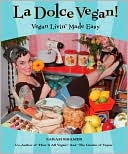download La Dolce Vegan! : Vegan Livin' Made Easy book