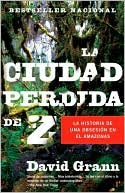 La ciudad perdida de Z by David Grann: Book Cover