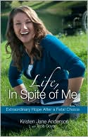 Life, In Spite of Me by Kristen Jane Anderson: Book Cover