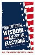 Conventional Wisdom and American Elections by Jody C. Baumgartner: Book Cover