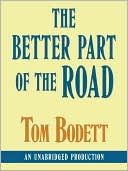 The Better Part of the Road by Tom Bodett: Audio Book Cover