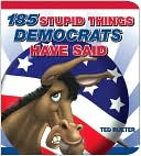 download 185 Stupid Things Democrats Have Said book