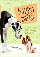 download Happy Tails : Inspirational Stories for Dog's Best Friend book