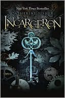 Incarceron (Incarceron Series #1) by Catherine Fisher: Book Cover