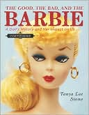 The Good, the Bad, and the Barbie by Tanya Lee Stone: Book Cover