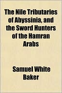 download The Nile Tributaries Of Abyssinia, And The Sword Hunters Of The Hamran Arabs book