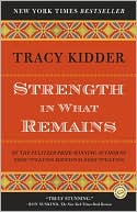 Strength in What Remains by Tracy Kidder: Book Cover