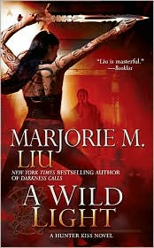 A Wild Light (Hunter Kiss Series #3) by Marjorie M. Liu: Book Cover